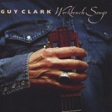 Guy Clark - Workbench Songs