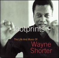 Wayne Shorter - Footprints: The Life and Music of Wayne Shorter