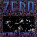 Zero - Nothin' Lasts Forever