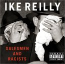 Ike Reilly - Salesmen and Racists