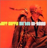 Jeff Coffin Mu'Tet - Go-Round