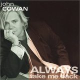 John Cowan - Always Take Me Back