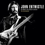 John Entwistle - So Who's the Bass Player: The Ox Anthology