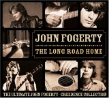 The Long Road Home: The Ultimate John Fogerty-Creedence Collection
