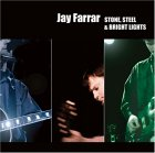 Jay Farrar - Stone, Steel & Bright Lights