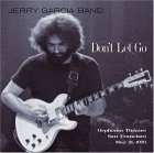 Jerry Garcia Band - Don't Let Go
