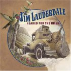 Jim Lauderdale and Robert Hunter - Headed for the Hills