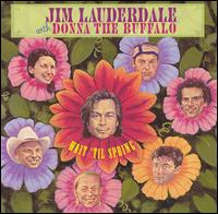 Jim Lauderdale with Donna the Buffalo - Wait 'Til Spring