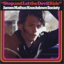 James Mathus Knockdown Society - Stop and Let the Devil Ride