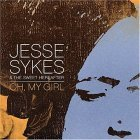Jesse Sykes and The Sweet Hereafter - Oh, My Girl