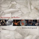 Kenny White - Uninvited Guest