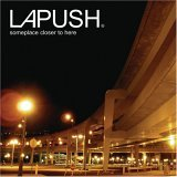 LAPUSH - Someplace Closer to Here