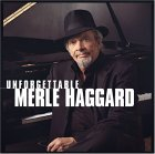 Merle Haggard - Unforgettable