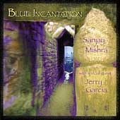 Sanjay Mishra / Jerry Garcia - Blue Incantation