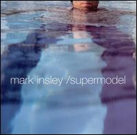 Mark Insley - Supermodel