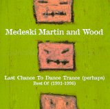 Medeski, Martin and Wood - Last Chance to Dance Trance (perhaps): Best of 1991-1996