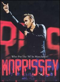 "Morrissey - Who Put the ""M"" in Manchester"