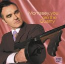 Morrssey - You Are the Quarry