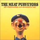 Meat Purveyors - All Relationships Are Doomed to Fail