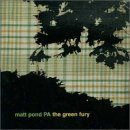 Matt Pond PA - The Green Fury