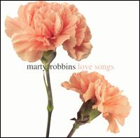 Marty Robbins - Love Songs