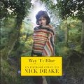 Nick Drake - Way to Blue: An Introduction to Nick Drake