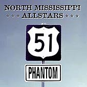 North Mississippi Allstars - 51 Phantom