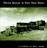This Note's for You Too: A Tribute to Neil Young