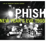 Phish - New Year's Eve 1995: Live at Madison Square Garden