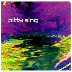 Pitty Sing - Pitty Sing / self-titled