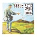 Pete Seeger & Friends - Seeds: The Songs of Pete Seeger, Volume 3