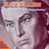Rex Allen - Last of the Great Singing Cowboys