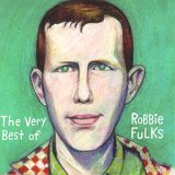 Robbie Fulks - The Very Best of Robbie Fulks