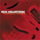 Rick Holmstrom - Hydraulic Groove