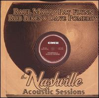 Raul Malo, Pay Flynn, Rob Ickes, and Dave Pomeroy - The Nashville Acoustic Sessions