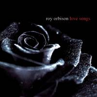 Roy Orbison - Love Songs