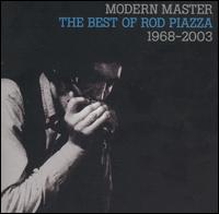 Rod Piazza - Modern Master: The Best of Rod Piazza