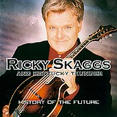 Ricky Skaggs & Kentucky Thunder - History of the World