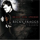 Ricky Skaggs & Kentucky Thunder - Brand New Strings
