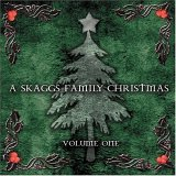 Ricky Skaggs - A Skaggs Family Christmas: Volume One