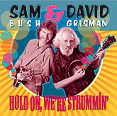 Sam Bush & David Grisman - Hold On, We're Strummin'