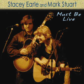 Stacey Earle & Mark Stuart - Must Be Live
