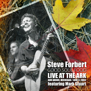 Steve Forbert - Good Soul Food: Live at The Ark