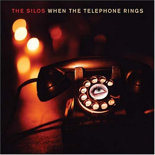 The Silos - When the Telephone Rings
