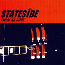 Stateside - Twice as Gone