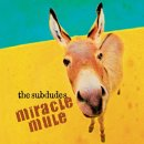 the subdudes - Miracle Mule