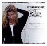 Terri Hendrix - The Art of Removing Wallpaper