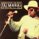 Taj Mahal - Shoutin' in Key