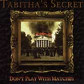 Tabitha's Secret - Don't Play with Matches