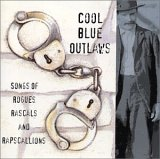 Cool Blue Outlaws: Rogues, Rascals, and Rapscallions
